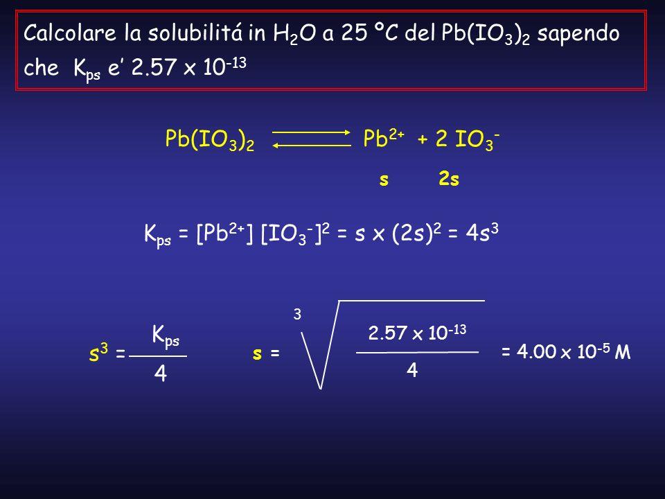 Kps = [Pb2+] [IO3-]2 = s x (2s)2 = 4s3